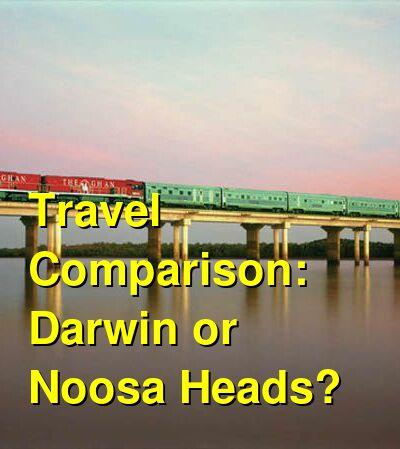 Darwin vs. Noosa Heads Travel Comparison