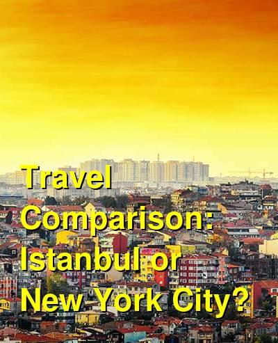 Istanbul vs. New York City Travel Comparison