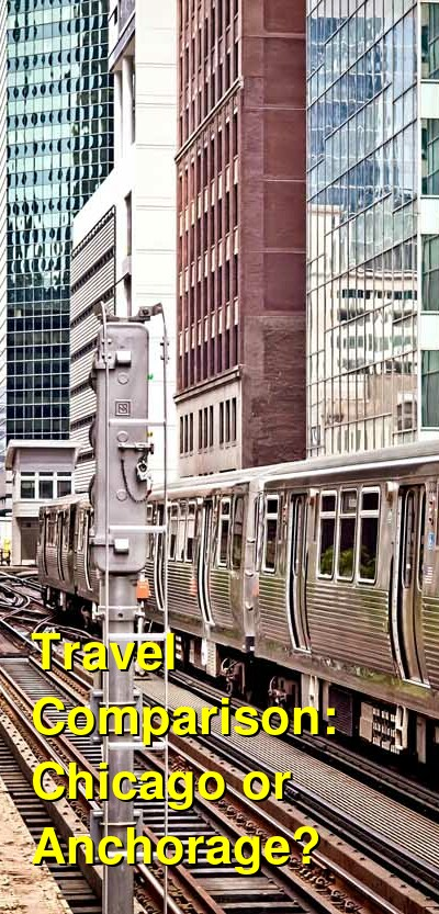 Chicago vs. Anchorage Travel Comparison