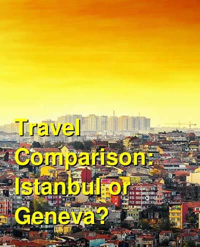 Istanbul vs. Geneva Travel Comparison