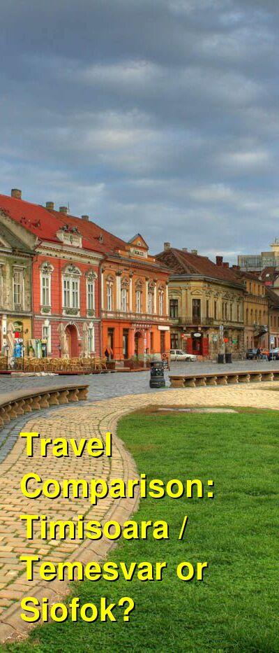 Timisoara / Temesvar vs. Siofok Travel Comparison