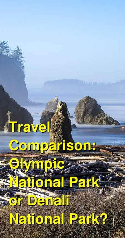 Olympic National Park vs. Denali National Park Travel Comparison