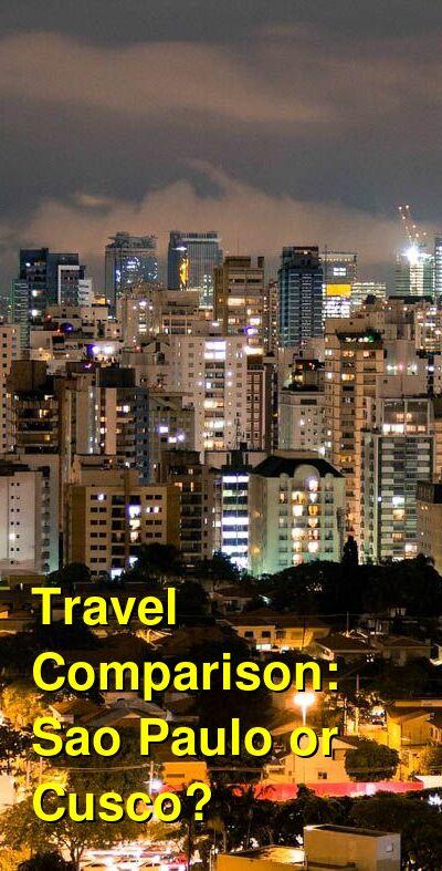 Sao Paulo vs. Cusco Travel Comparison