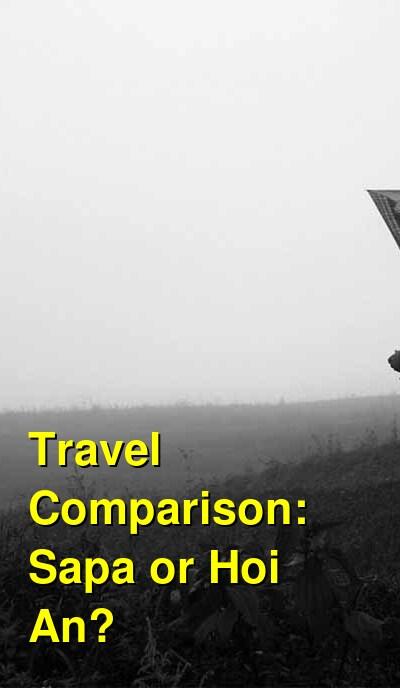 Sapa vs. Hoi An Travel Comparison
