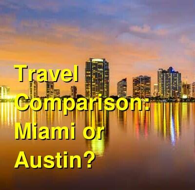 Miami vs. Austin Travel Comparison
