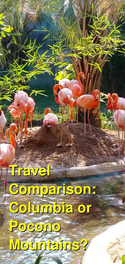 Columbia vs. Pocono Mountains Travel Comparison