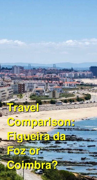 Figueira da Foz vs. Coimbra Travel Comparison