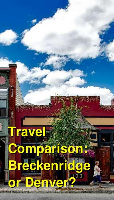 Breckenridge vs. Denver Travel Comparison