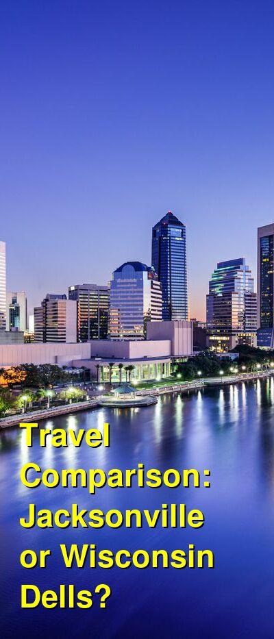 Jacksonville vs. Wisconsin Dells Travel Comparison