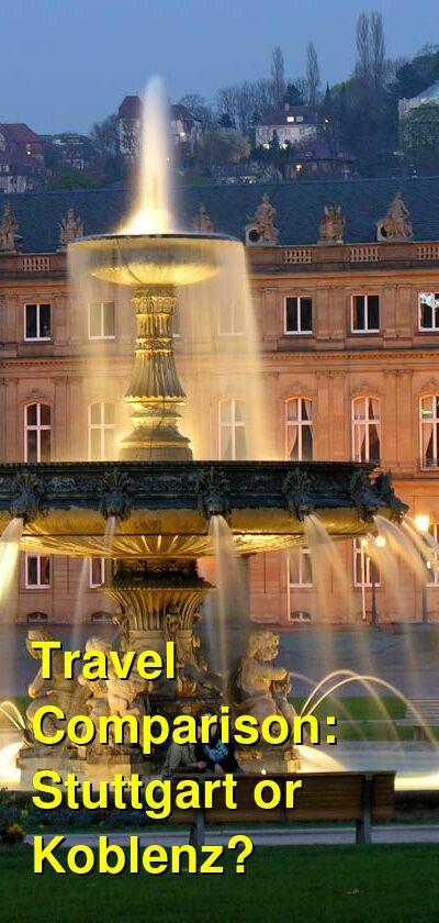 Stuttgart vs. Koblenz Travel Comparison