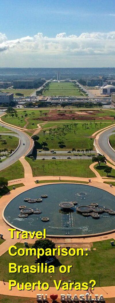 Brasilia vs. Puerto Varas Travel Comparison