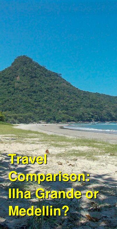 Ilha Grande vs. Medellin Travel Comparison
