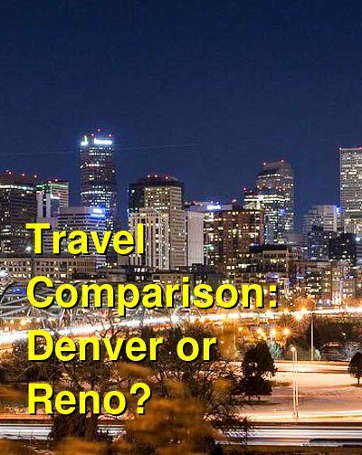 Denver vs. Reno Travel Comparison