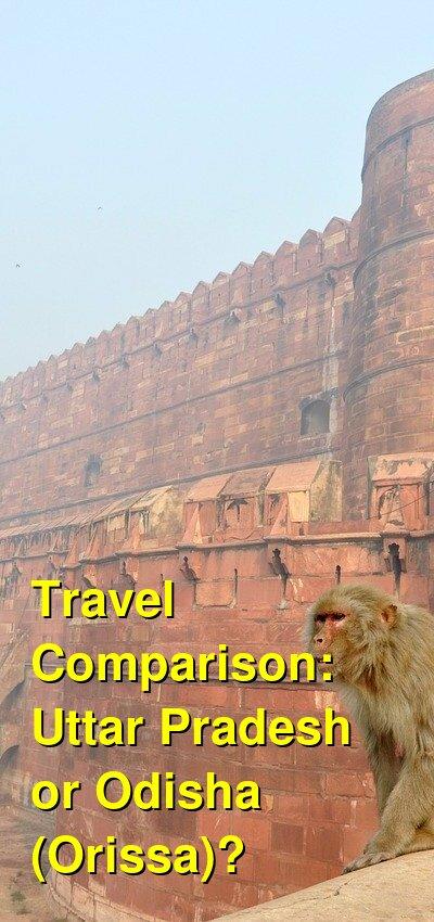 Uttar Pradesh vs. Odisha (Orissa) Travel Comparison