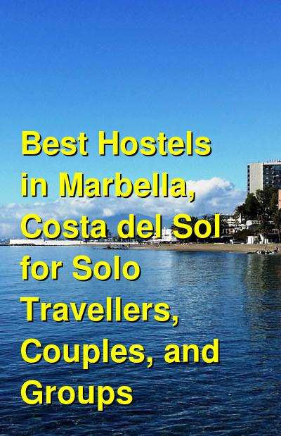 Best Hostels in Marbella, Costa del Sol for Solo Travellers, Couples, and Groups | Budget Your Trip