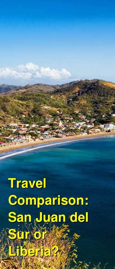 San Juan del Sur vs. Liberia Travel Comparison