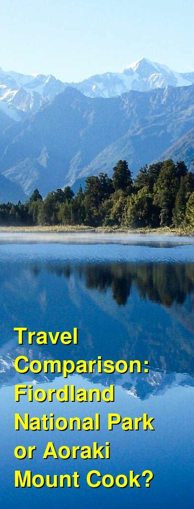 Fiordland National Park vs. Aoraki Mount Cook Travel Comparison