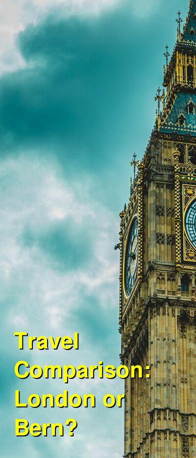 London vs. Bern Travel Comparison