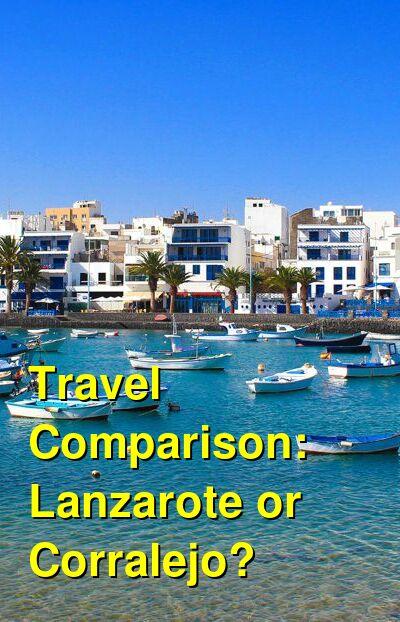 Lanzarote vs. Corralejo Travel Comparison