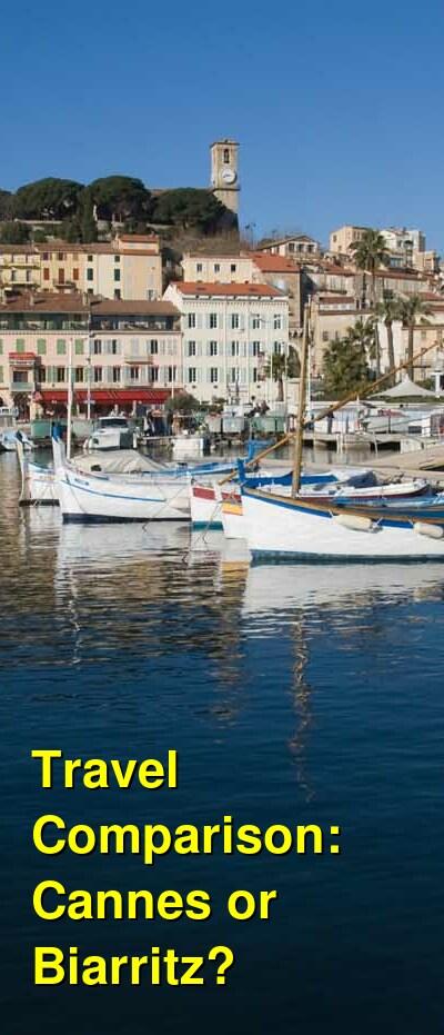 Cannes vs. Biarritz Travel Comparison