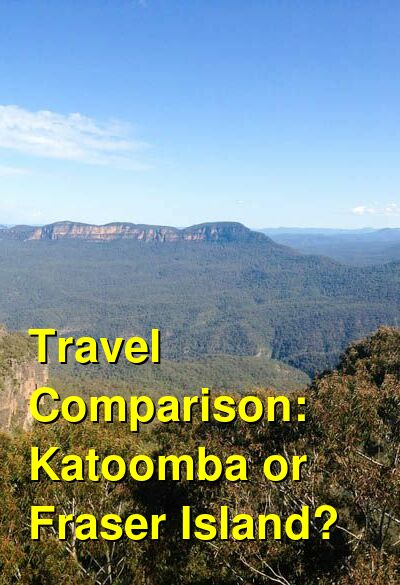 Katoomba vs. Fraser Island Travel Comparison