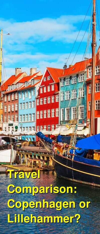 Copenhagen vs. Lillehammer Travel Comparison