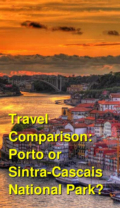 Porto vs. Sintra-Cascais National Park Travel Comparison