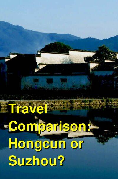 Hongcun vs. Suzhou Travel Comparison