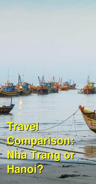 Nha Trang vs. Hanoi Travel Comparison