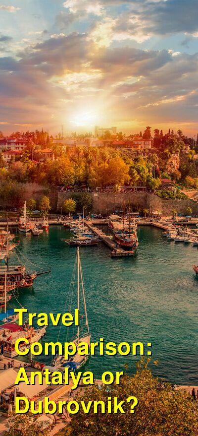 Antalya vs. Dubrovnik Travel Comparison