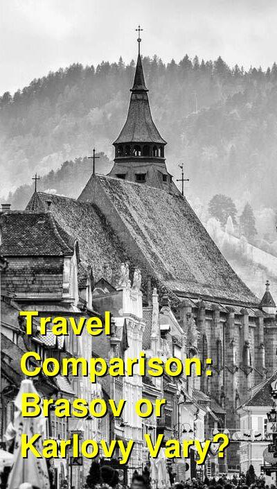 Brasov vs. Karlovy Vary Travel Comparison