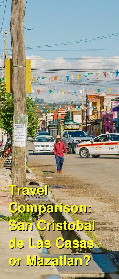 San Cristobal de Las Casas vs. Mazatlan Travel Comparison
