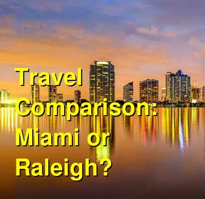 Miami vs. Raleigh Travel Comparison