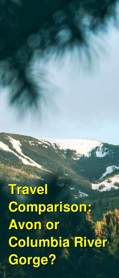 Avon vs. Columbia River Gorge Travel Comparison