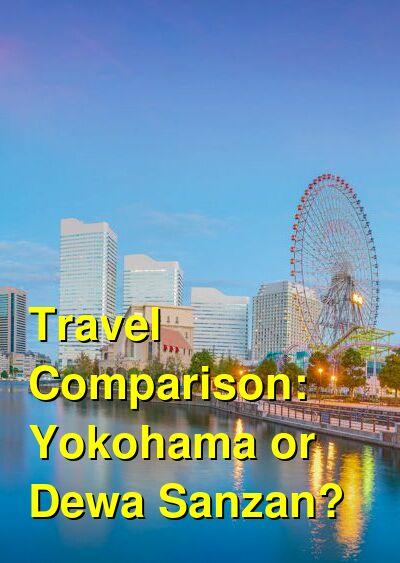 Yokohama vs. Dewa Sanzan Travel Comparison