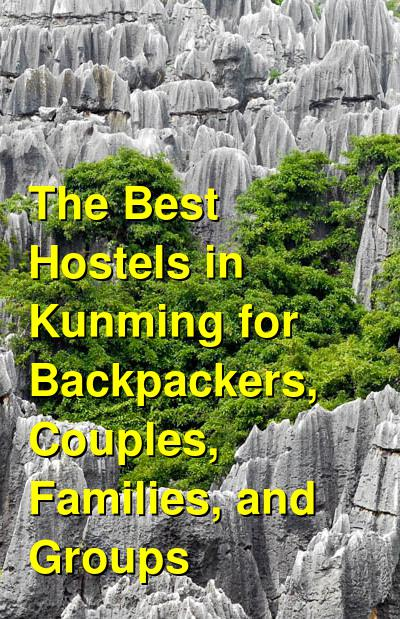 The Best Hostels in Kunming for Backpackers, Couples, Families, and Groups   Budget Your Trip