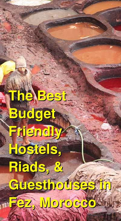 The Best Budget Friendly Hostels, Riads, & Guesthouses in Fez, Morocco | Budget Your Trip