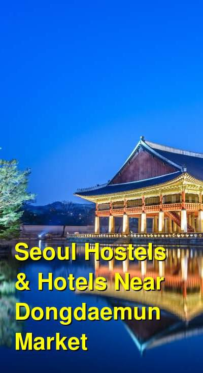 Seoul Hostels & Hotels Near Dongdaemun Market | Budget Your Trip