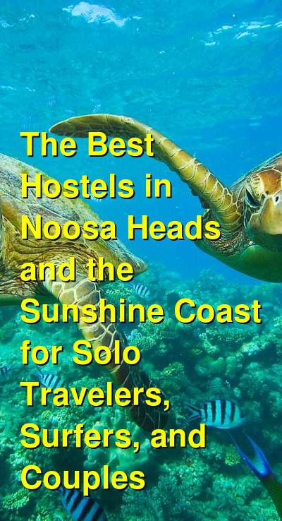 The Best Hostels in Noosa Heads and the Sunshine Coast for Solo Travelers, Surfers, and Couples | Budget Your Trip