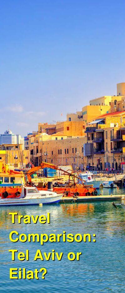 Tel Aviv vs. Eilat Travel Comparison
