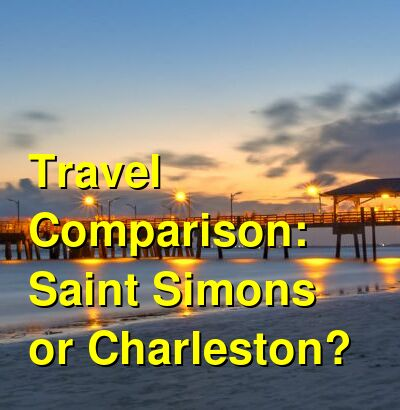 Saint Simons vs. Charleston Travel Comparison