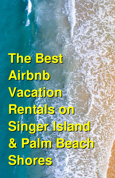 The Best VRBO & Airbnb Vacation Rentals on Singer Island & Palm Beach Shores (May 2021) | Budget Your Trip