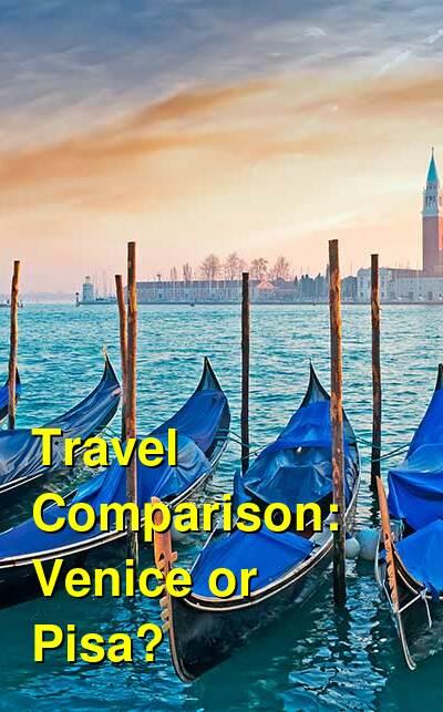 Venice vs. Pisa Travel Comparison