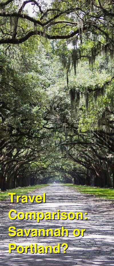 Savannah vs. Portland Travel Comparison