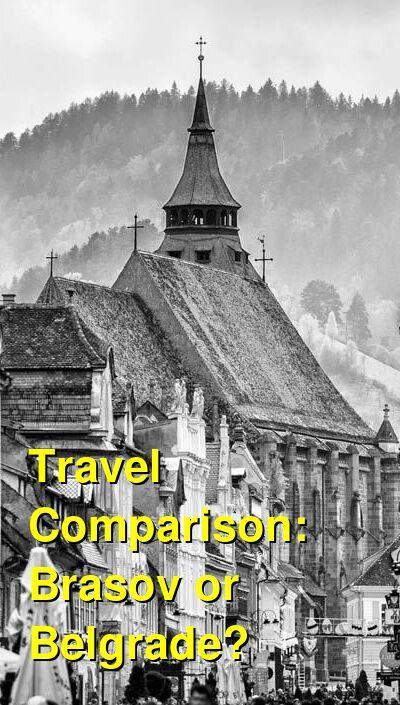 Brasov vs. Belgrade Travel Comparison