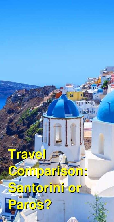 Santorini vs. Paros Travel Comparison