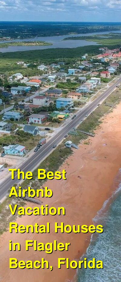The Best Airbnb Vacation Rental Houses in Flagler Beach, Florida (and VRBO) | Budget Your Trip