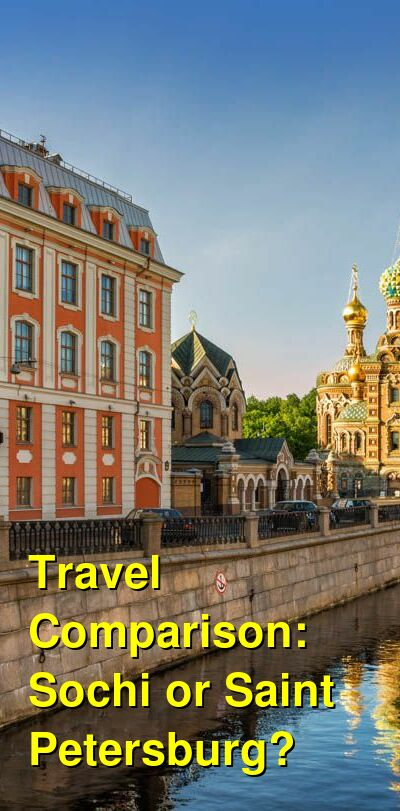 Sochi vs. Saint Petersburg Travel Comparison