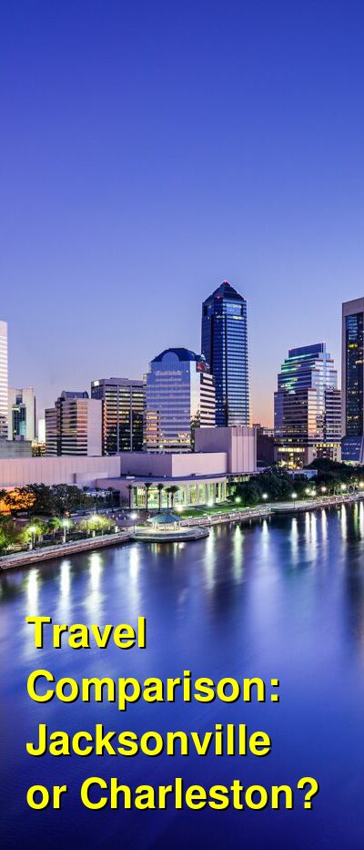 Jacksonville vs. Charleston Travel Comparison