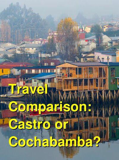 Castro vs. Cochabamba Travel Comparison